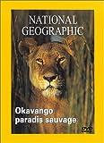 National Geographic : Okavango, paradis sauvage