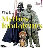 Mythes fondateurs. D'Hercule à Dark Vador