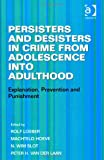 Juvenile Offender to Adult Criminal? : Effective Interventions and Policy Implications, Loeber, Rolf and Van Der Laan, Peter, 1409431924