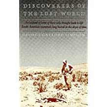 Discoverers of the Lost World: An account of some of those who brought back to life South American mammals long buried in the abyss of time