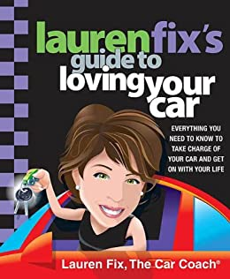 Lauren Fix S Guide To Loving Your Car