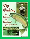 Fly Fishing for Salmon and Steelhead of the Great Lakes, Kenn Filkins, 0923568425