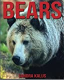 Childrens Book: Amazing Facts & Pictures about Bears