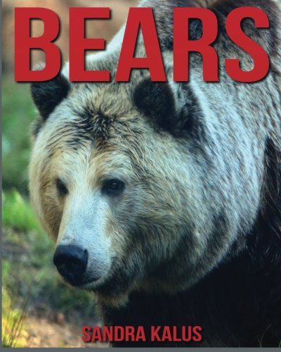 Download Childrens Book: Amazing Facts & Pictures about Bears pdf