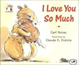 I Love You So Much, Carl Norac, 038574627X