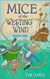 Mice of the Westing Wind, Tim Davis, 1579240658