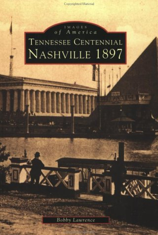 Nashville's Tennessee Centennial 1897 (Images of America (Arcadia Publishing))