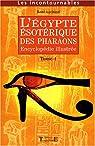 L'Egypte ésotérique des Pharaons : Encyclopédie illustrée Tome 1 par Lachaud