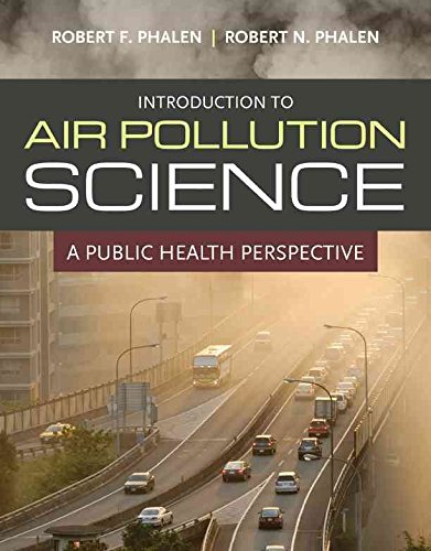 Read Online [(Introduction to Air Pollution Science)] [Author: Robert F. Phalen] published on (January, 2012) pdf epub