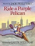 Ride a Purple Pelica, Jack Prelutsky, 0688156258