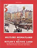 Hitler's Heimatland (Hitler's Native Land), Ray R. Cowdery and Josephine N. Cowdery, 0910667195