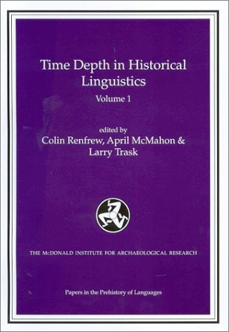 Time Depth in Historical Linguistics (Papers in the Prehistory of Languages) (v. 1 & 2) by Brand: McDonald Institute for Archaeological Research