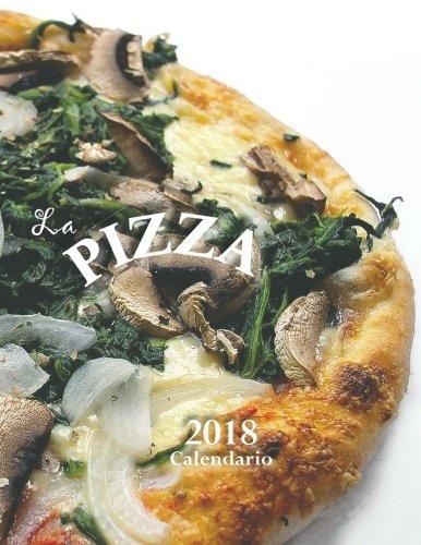 La Pizza 2018 Calendario (Edicion Espana) (Spanish Edition)
