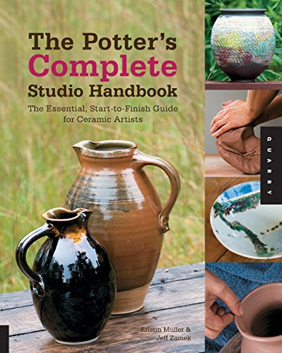 The Potter's Complete Studio Handbook: The Essential, Start-to-Finish Guide for Ceramic Artists (Studio Handbook Series) by Quarry Books