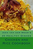 Chicken and Rice Cookbook: 20 Healthy Dishes: Volume 1 (Jeen's Favorite Rice Recipes)