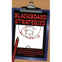 Blackboard Strategies: Over 200 Favorite Plays From Successful Coaches For Nearly Every Possible Situation (Winning hoops)