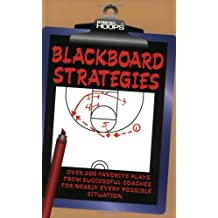 Blackboard Strategies: Over 200 Favorite Plays from Successful Coaches for Nearly Every Posible Situation