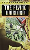 The Flying Warlord, Leo A. Frankowski, 0345327659
