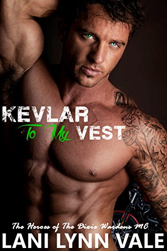 Kevlar To My Vest (The Heroes of The Dixie Wardens MC Book ()