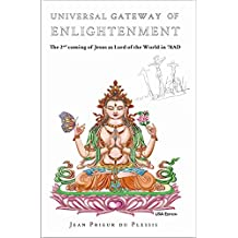 Universal Gateway of Enlightenment: The 2nd coming of Jesus as Lord of the World in 78AD