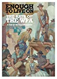 Enough to Live On: The Arts of the WPA