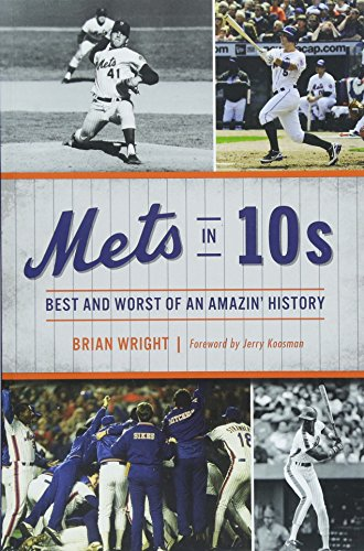 - Mets in 10s: Best and Worst of an Amazin' History (Sports)