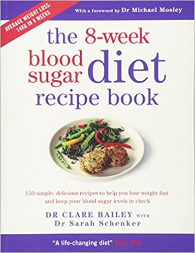 The 8 week blood sugar diet recipe book amazon clare the 8 week blood sugar diet recipe book amazon clare bailey sarah schenker michael mosley 9781780722931 books forumfinder Image collections