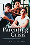 The Parenting Crisis, G. Scott Wooding, 1550418432