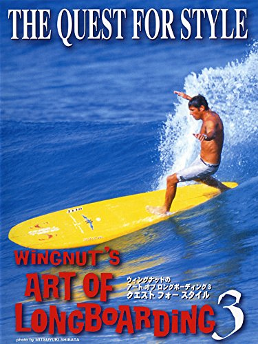 (Wingnut's Art of Longboarding 3 - The Quest for Style)