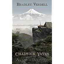 Chadwick Yates and the Ascent of Dolymtiud (The Adventures of Chadwick Yates Book 4)