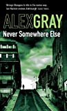 Never Somewhere Else by Alex Gray front cover