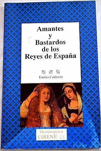 Amantes y bastardos de los Reyes de España: Amazon.es: Calderon ...