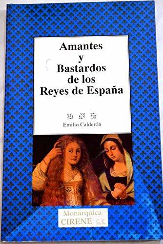 Amantes y bastardos de los Reyes de España: Amazon.es: Calderon Martin, Emilio: Libros