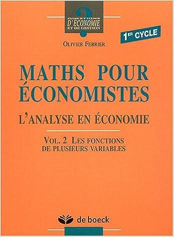 En ligne téléchargement Maths pour économistes 1er cycle : Volume 2 Les fonctions de plusieurs variables pdf