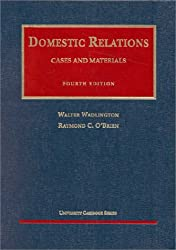 Cases and Materials on Domestic Relations, Fourth Edition (University Casebook Series)