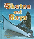 Skates and Rays, Rebecca Sjonger and Bobbie Kalman, 0778713032
