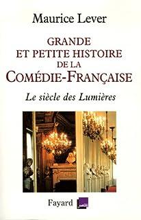 Grande et petite histoire de la Comédie-Française : le siècle des Lumières, 1680-1799