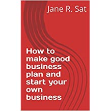 How to make good business plan and start your own business
