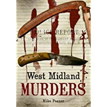 West Midland Murders (Through Time) by Michael Posner (2010-04-01)