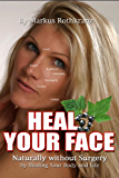 Heal Your Face (English Edition)