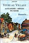 Vivre au village en Flandre - Artois - Picardie: Souvenirs par Joly
