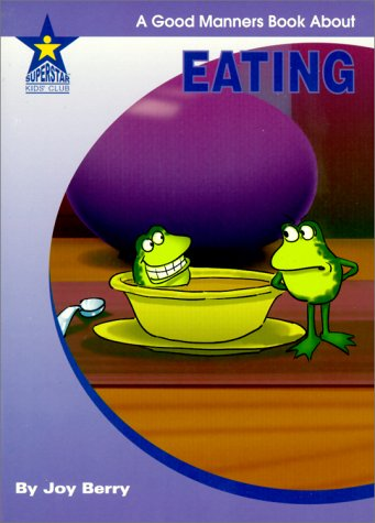 Download Eating: A Good Manners Book About (Living Skills) PDF