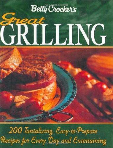 Betty Crocker's Great Grilling Cookbook ()