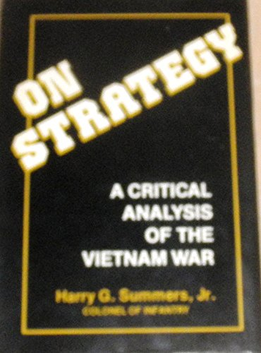 an analysis of strategy in war Buy on strategy: a critical analysis of the vietnam war reissue by colonel  harry g summers jr (isbn: 9780891415633) from amazon's book store  everyday.