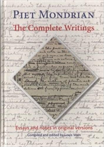 The Complete Writings Piet Mondrian Essays and notes in original versions