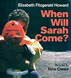 When Will Sarah Come, Elizabeth Fitzgerald Howard, 0688161812