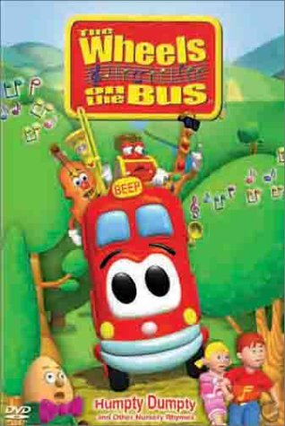 The Wheels on the Bus: Humpty Dumpty and Other Nursery Rhymes