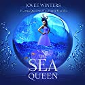 The Sea Queen: The Dark Queens, Book 1 Audiobook by Jovee Winters Narrated by Shiromi Arserio