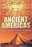 Ancient Americas, Nicholas J. Saunders, 0750933410