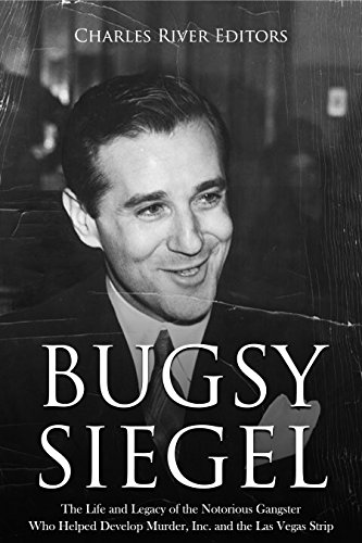 amazon com bugsy siegel the life and legacy of the notorious